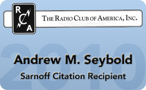Andrew M. Seybold Recieved the 2011 RCA - Sarnoff Citation.