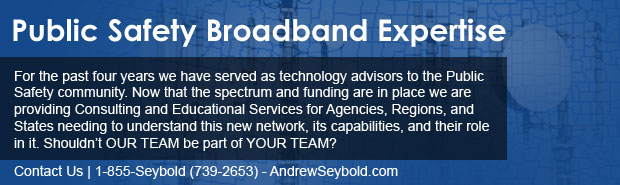 We have great Public Safety Broadband Expertise - hire us.